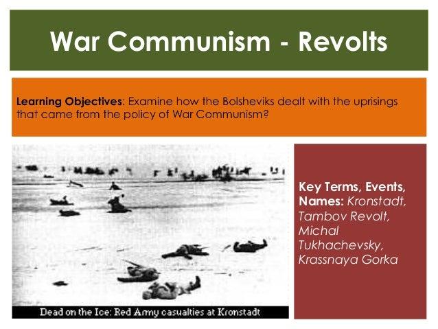 War Communism - Revolts Key Terms, Events, Names: Kronstadt, Tambov Revolt, Michal Tukhachevsky, Krassnaya Gorka