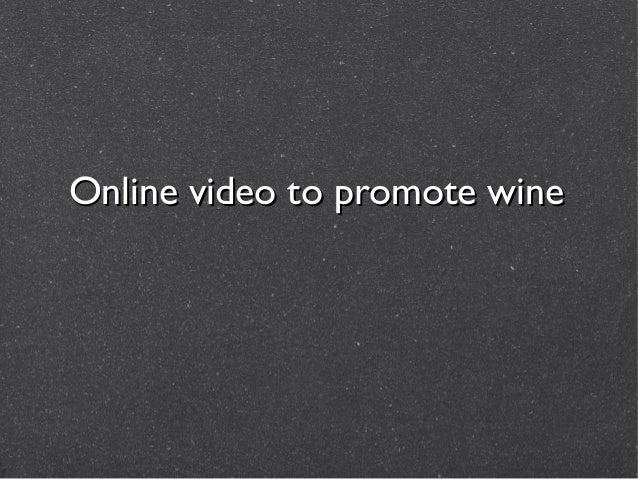 Online video to promote wine