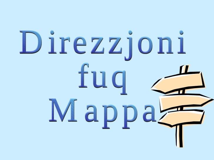 Direzzjoni fuq Mappa