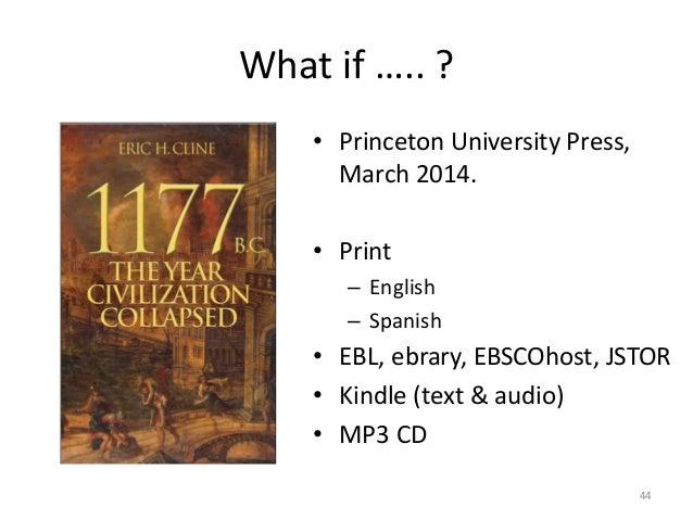 What if ….. ? • Princeton University Press, March 2014. • Print – English – Spanish • EBL, ebrary, EBSCOhost, JSTOR • Kind...