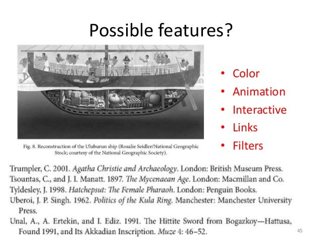 Possible features? • Color • Animation • Interactive • Links • Filters 45