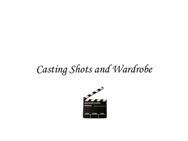 Casting Shots and Wardrobe
