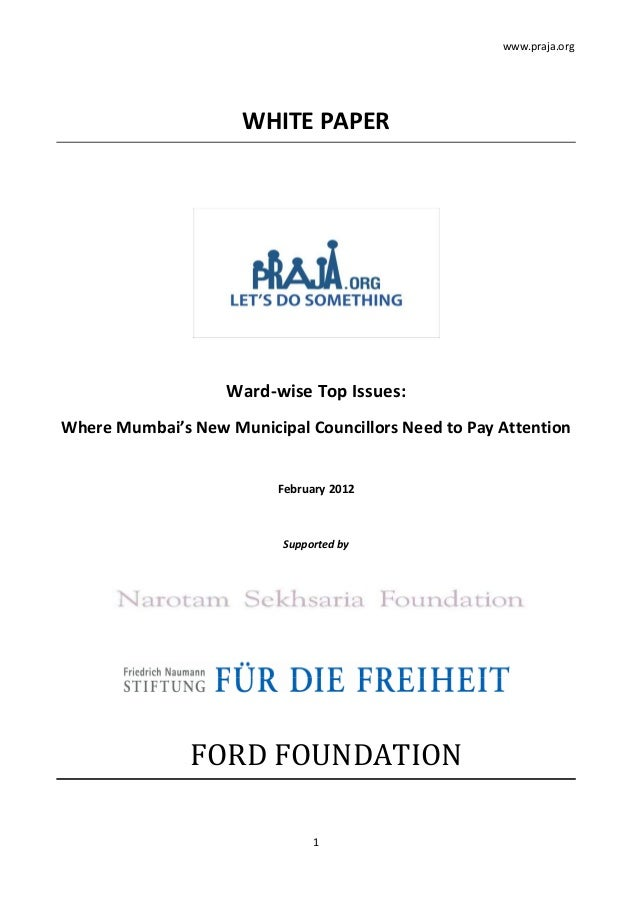 www.praja.org 1 WHITE PAPER Ward-wise Top Issues: Where Mumbai's New Municipal Councillors Need to Pay Attention February ...