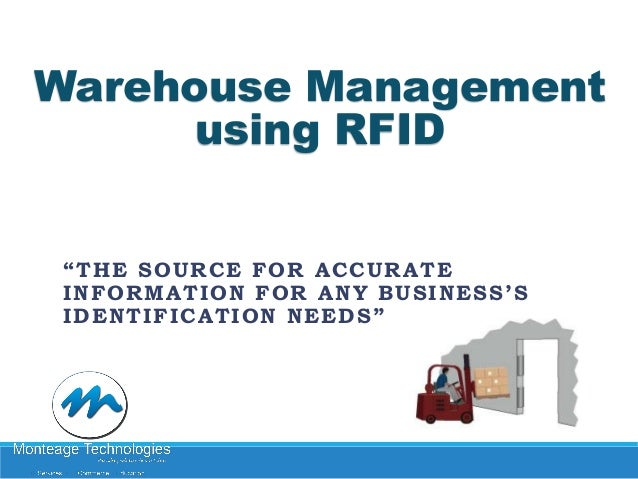 "Warehouse Management using RFID ""THE SOURCE FOR ACCURATE INFORMATION FOR ANY BUSINESS'S IDENTIFICATION NEEDS"""