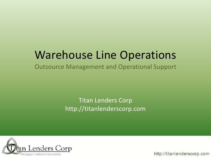 Warehouse Line Operations Outsource Management and Operational Support                  Titan Lenders Corp          http:/...