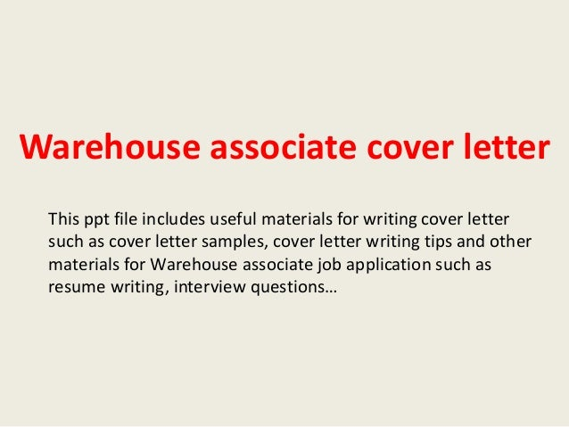Warehouse Associate Cover Letter This Ppt File Includes Useful Materials For Writing Such As