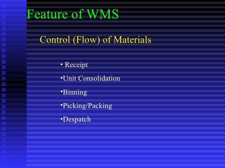 Control (Flow) of Materials <ul><li>Receipt </li></ul><ul><li>Unit Consolidation </li></ul><ul><li>Binning </li></ul><ul><...