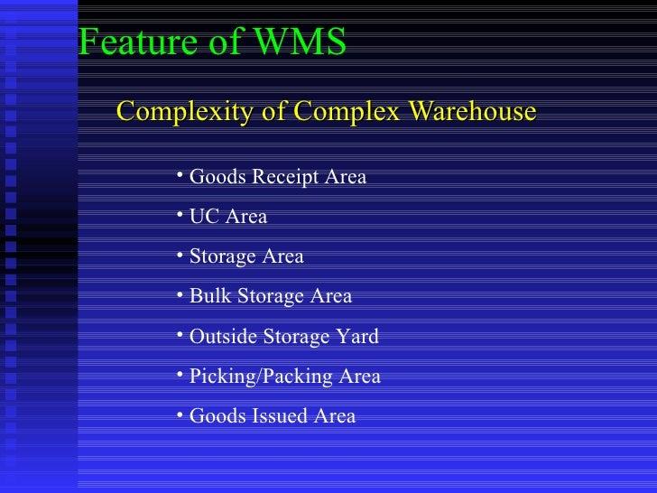 Complexity of Complex Warehouse <ul><li>Goods Receipt Area </li></ul><ul><li>UC Area </li></ul><ul><li>Storage Area </li><...