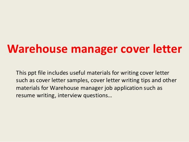 Warehouse Manager Cover Letter This Ppt File Includes Useful Materials For  Writing Cover Letter Such As ...