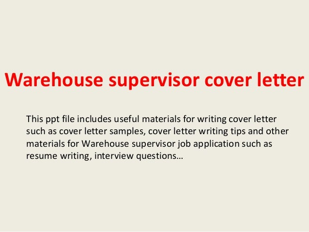 Warehouse supervisor cover letter for How to write a cover letter for a warehouse job