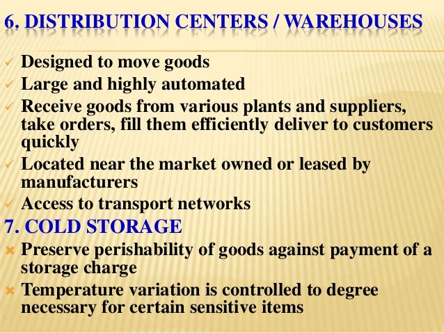 6. DISTRIBUTION CENTERS / WAREHOUSES   Designed to move goods   Large and highly automated   Receive goods from various...