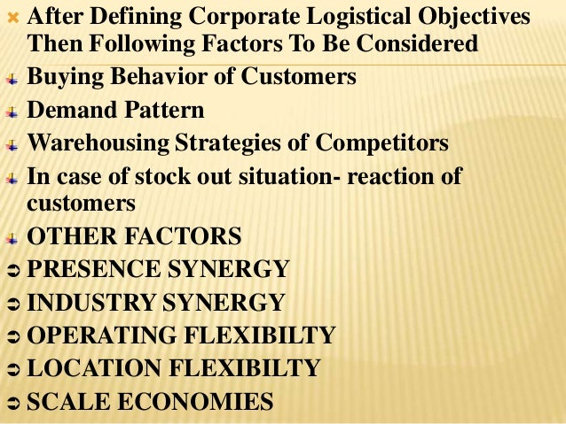  After Defining Corporate Logistical Objectives  Then Following Factors To Be Considered  Buying Behavior of Customers  D...