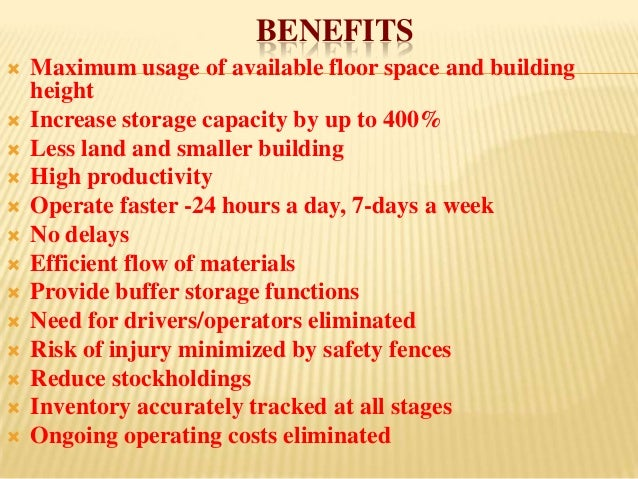 BENEFITS   Maximum usage of available floor space and building    height   Increase storage capacity by up to 400%   Le...