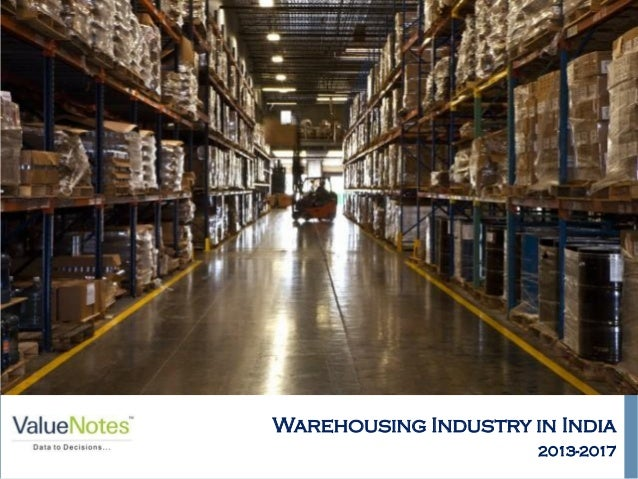 Picture Courtesy: www.info.wowlogistics.com  Warehousing Industry in India 2013-2017