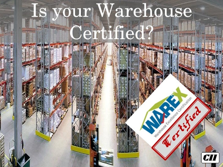 Is your Warehouse     Certified?     © Confederation of Indian Industry