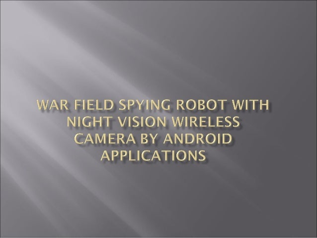 War Field Spying Robot With Night Vision Wireless Camera By Android