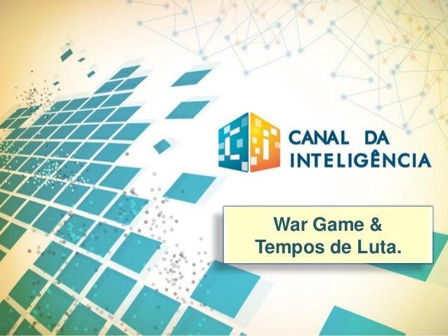 War Game & Tempos de Luta.