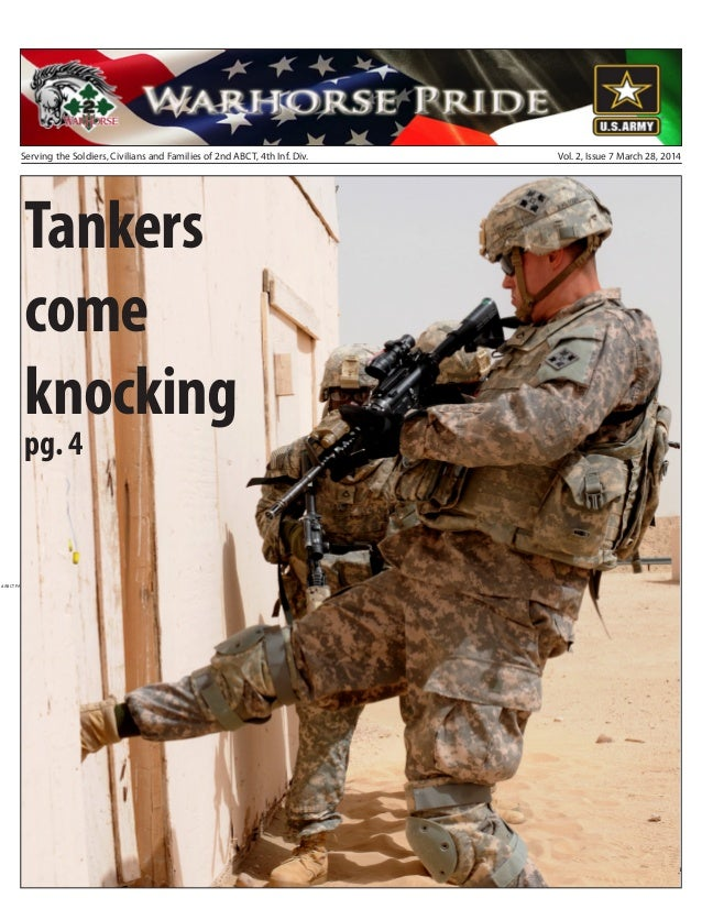 Serving the Soldiers, Civilians and Families of 2nd ABCT, 4th Inf. Div. Vol. 2, Issue 7 March 28, 2014 A Desert Partnershi...
