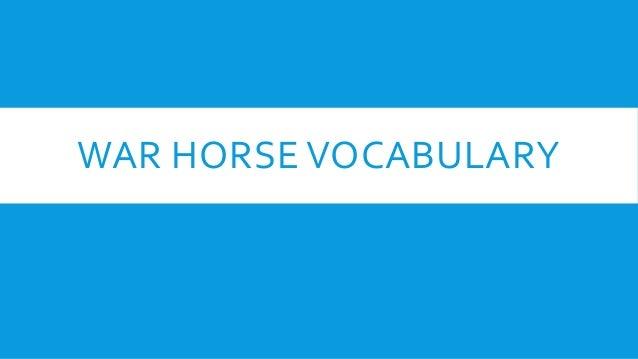 WAR HORSE VOCABULARY