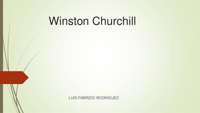 Winston Churchill LUIS FABRIZIO RODRIGUEZ