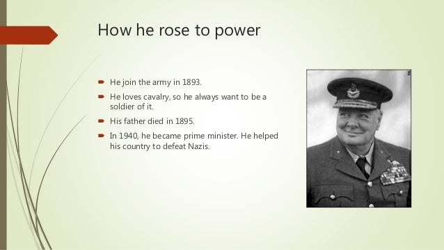 How he rose to power  He join the army in 1893.  He loves cavalry, so he always want to be a soldier of it.  His father...
