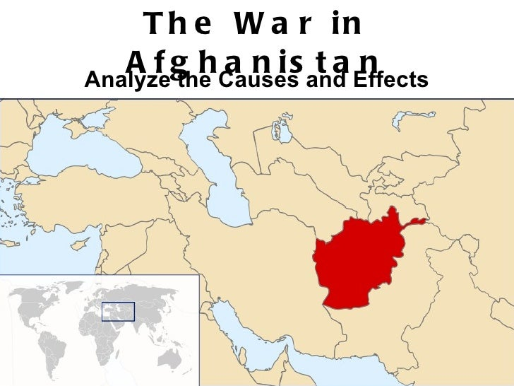 The War in Afghanistan Analyze the Causes and Effects
