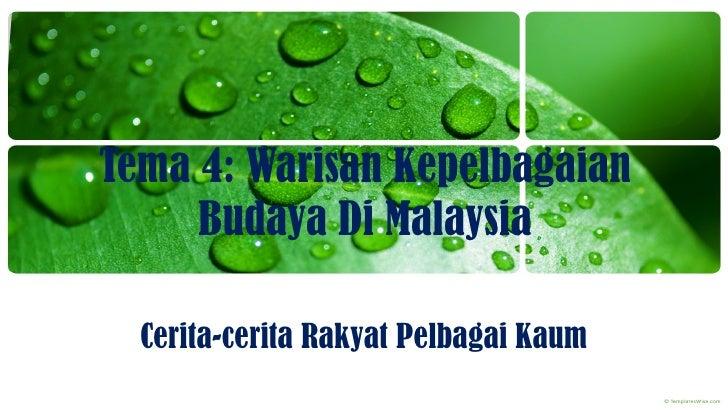 Tema 4: Warisan Kepelbagaian     Budaya Di Malaysia  Cerita-cerita Rakyat Pelbagai Kaum