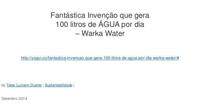 Fantástica Invenção que gera 100 litros de ÁGUA por dia – Warka Water http://yogui.co/fantastica-invencao-que-gera-100-lit...