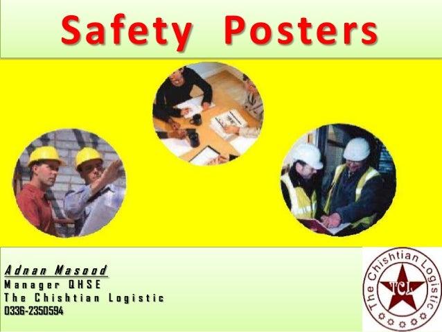 Safety PostersAdnan MasoodManager QHSEThe Chishtian Logistic0336-2350594