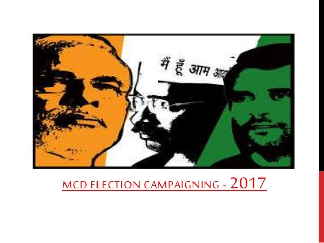 MCD ELECTION CAMPAIGNING - 2017
