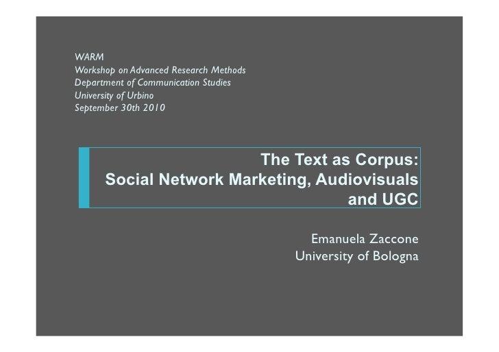 WARM Workshop on Advanced Research Methods Department of Communication Studies University of Urbino September 30th 2010   ...