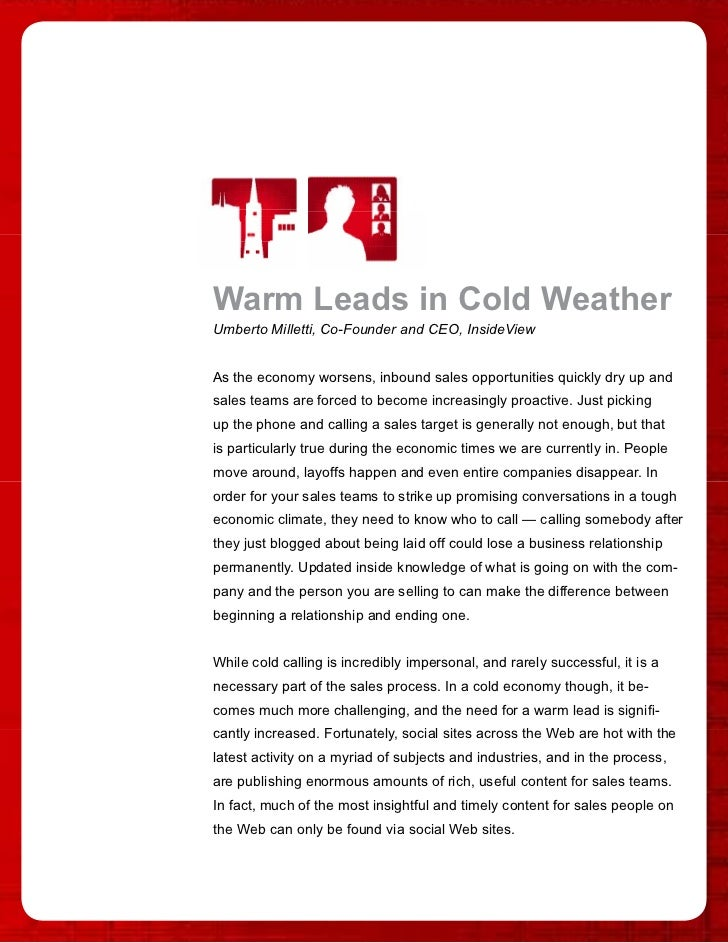 Warm Leads in Cold Weather Umberto Milletti, Co-Founder and CEO, InsideView   As the economy worsens, inbound sales opport...
