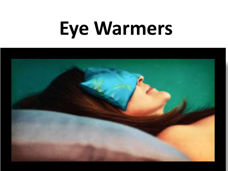 Eye Warmers