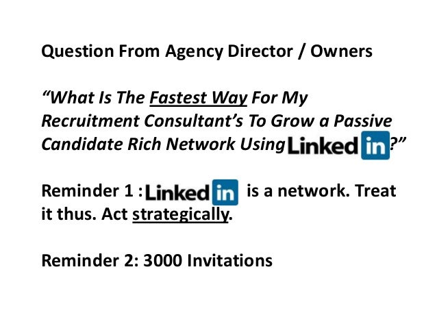 Linkedin recruitment blueprint to growing your network question from agency director ownerswhat is the fastest way for myrecruitment consultants to malvernweather Choice Image