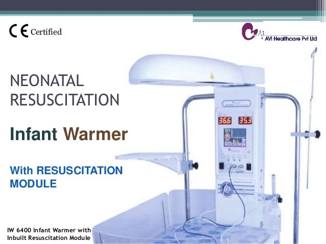 NEONATAL RESUSCITATION Infant Warmer With RESUSCITATION MODULE IW 6400 Infant Warmer with Inbuilt Resuscitation Module Cer...