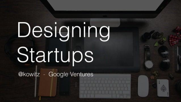 Designing Startups
