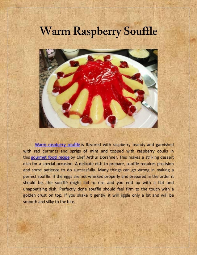 Warm raspberry soufflé is flavored with raspberry brandy and garnishedwith red currants and sprigs of mint and topped with...