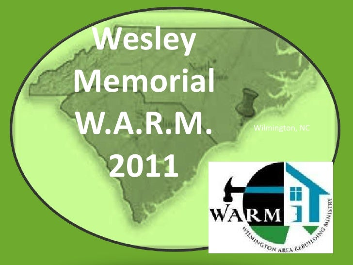 Wesley Memorial<br />W.A.R.M.<br />2011<br />Wilmington, NC<br />