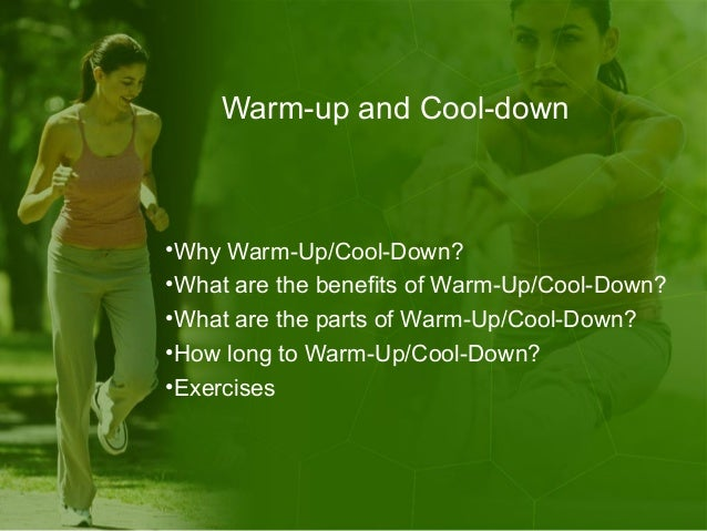 warm up/ cool down essay The essay on heart attack blood disease body  consider how the warm-up/cool-down made you feel did it help prepare you for the workout what changes would you .