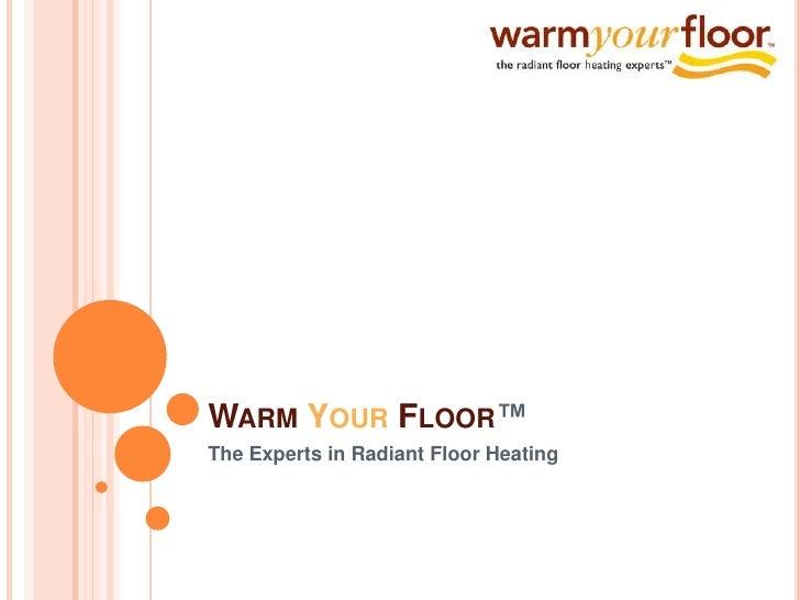 Warm Your Floor™. WarmYourFloor™u003cbr /u003eThe Experts In Radiant Floor ...