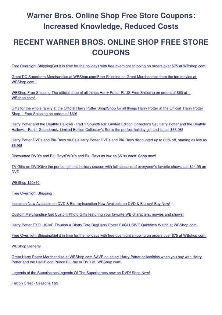 Warner Bros. Online Shop Free Store Coupons:             Increased Knowledge, Reduced Costs RECENT WARNER BROS. ONLINE SHO...