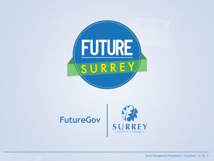 Surrey Management Presentation | FutureGov | 16. 08. 11