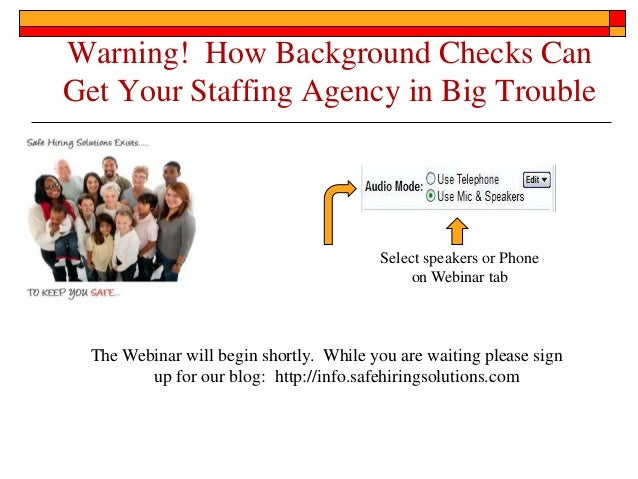 Warning! How Background Checks CanGet Your Staffing Agency in Big TroubleThe Webinar will begin shortly. While you are wai...