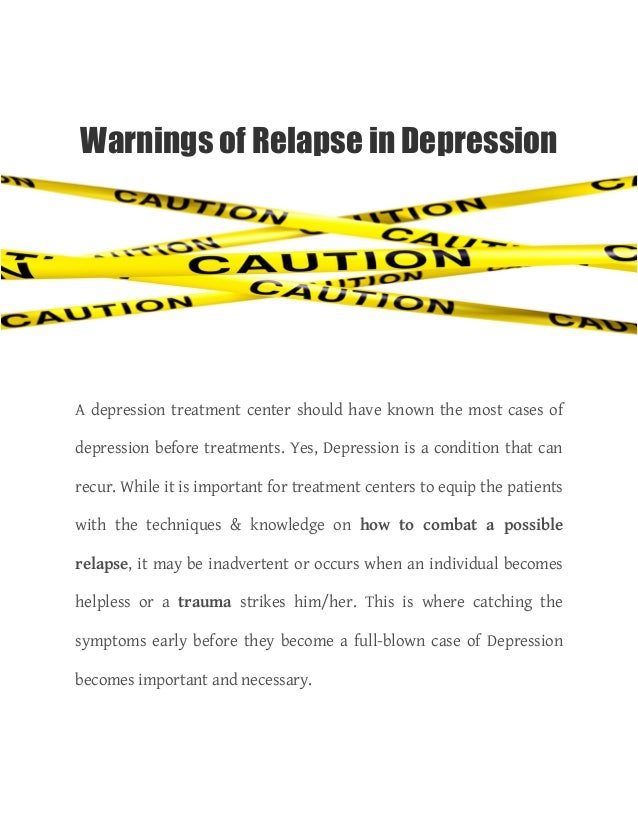 warnings of relapse in depressionwarnings of relapse in depression a depression treatment center should have known the most cases of
