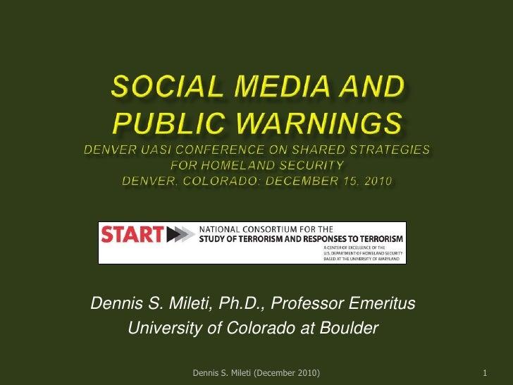 SOCIAL MEDIA ANDPUBLIC WARNINGSdenver UASI COnference on shared strategiesfor homeland securityDenver, Colorado: December ...