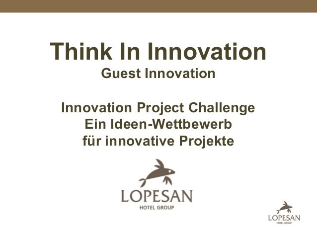 Think In Innovation Guest Innovation Innovation Project Challenge Ein Ideen-Wettbewerb für innovative Projekte