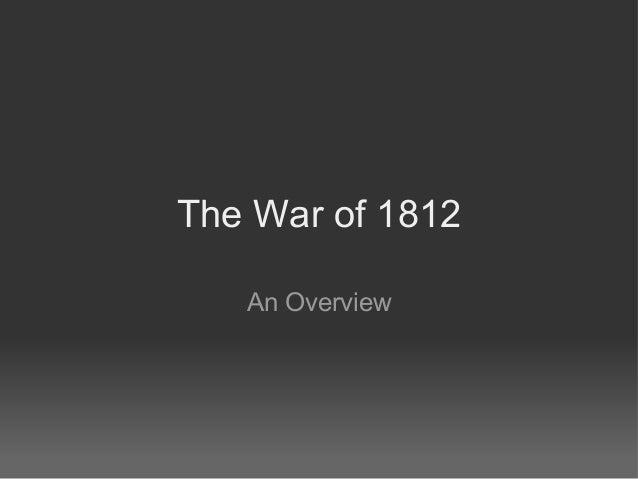 The War of 1812   An Overview
