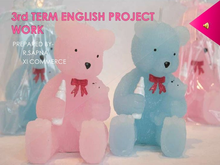 3rd TERM ENGLISH PROJECT WORK<br />PREPARED BY-<br />      R.SAPNA<br />      XI COMMERCE<br />