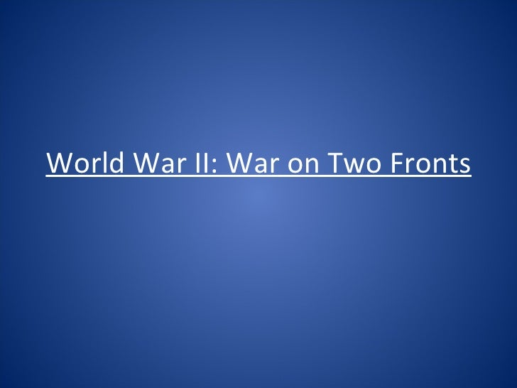 World War II: War on Two Fronts