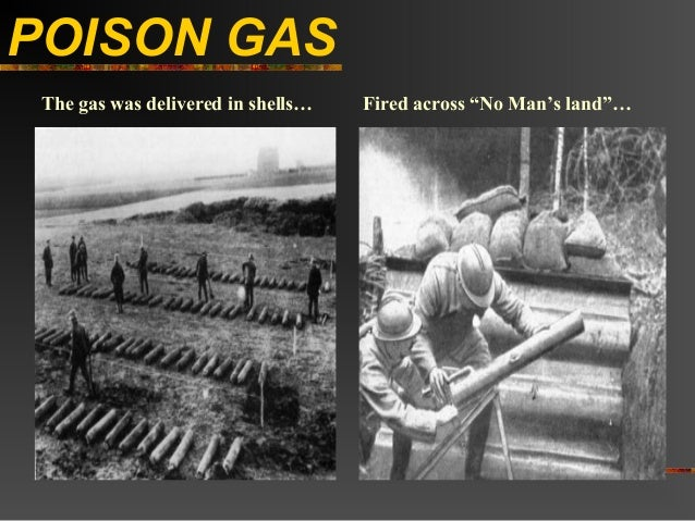 """POISON GAS The gas was delivered in shells…   Fired across """"No Man's land""""…"""